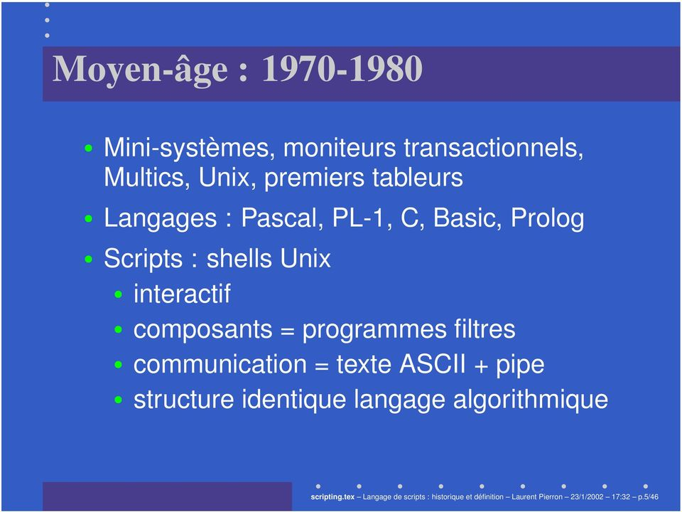 = programmes filtres communication = texte ASCII + pipe structure identique langage