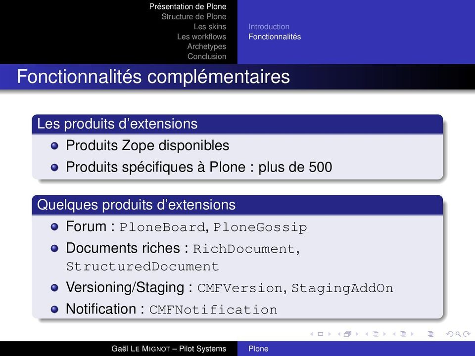 Quelques produits d extensions Forum : Board, Gossip Documents riches : RichDocument,