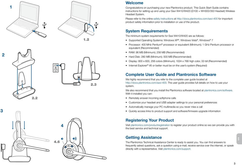 Please refer to the online safety instructions at http://docs.plantronics.com/savi-400 for important product safety information prior to installation or use of the product. 2 1.
