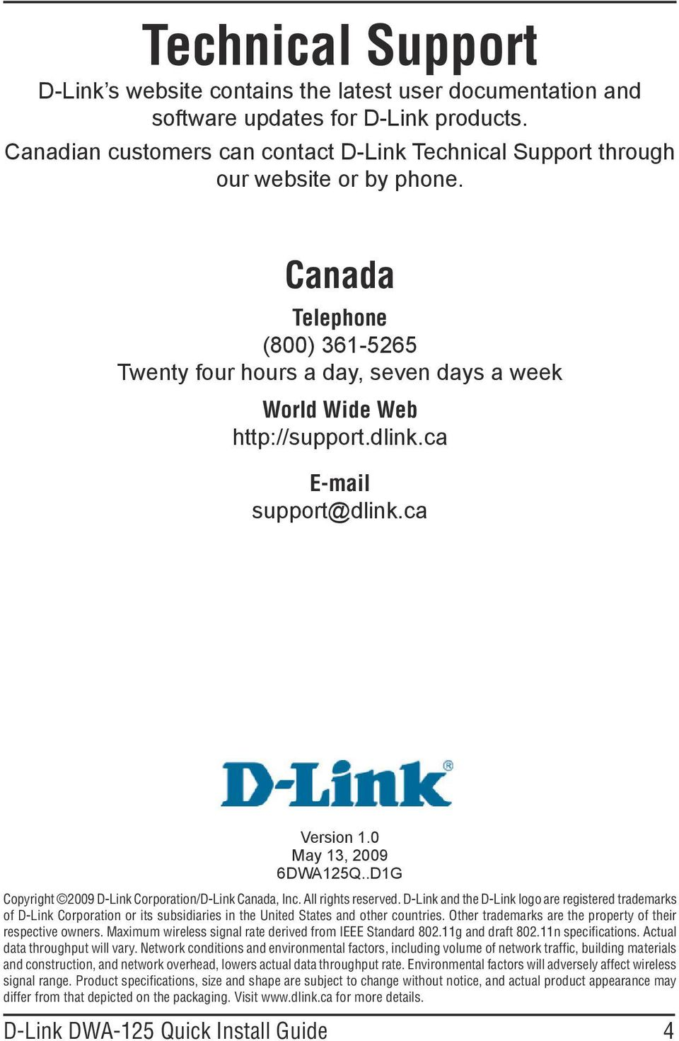 ca E-mail support@dlink.ca Version 1.0 May 13, 2009 6DWA125Q..D1G Copyright 2009 D-Link Corporation/D-Link Canada, Inc. All rights reserved.