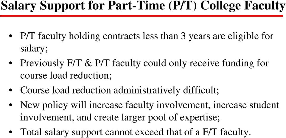 Course load reduction administratively difficult; New policy will increase faculty involvement, increase