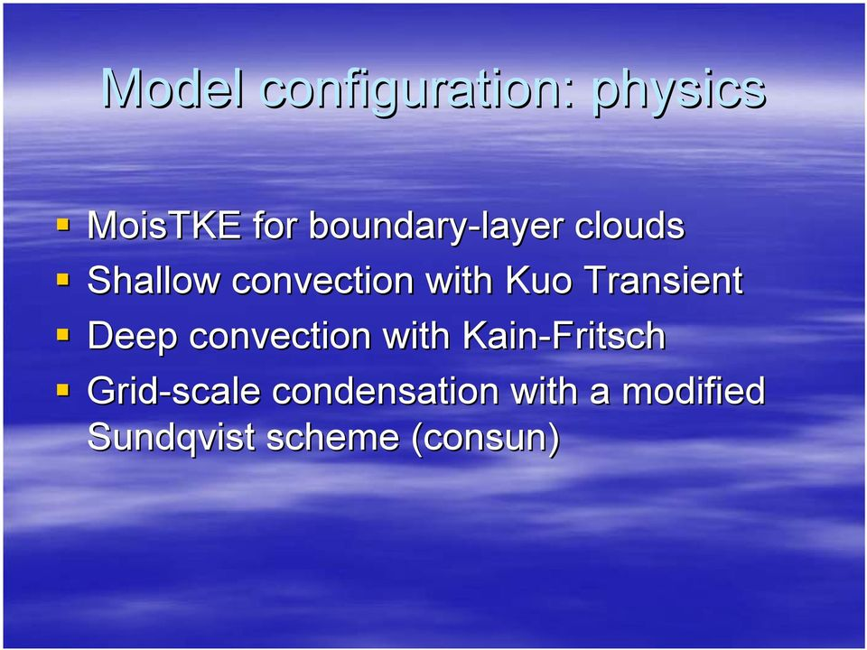 Transient Deep convection with Kain-Fritsch