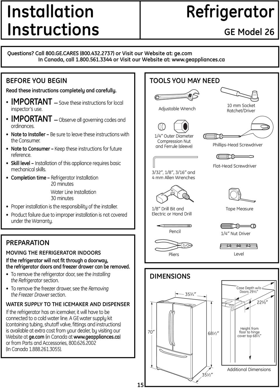 IMPORTANT Observe all governing codes and ordinances. Note to Installer Be sure to leave these instructions with the Consumer. Note to Consumer Keep these instructions for future reference.