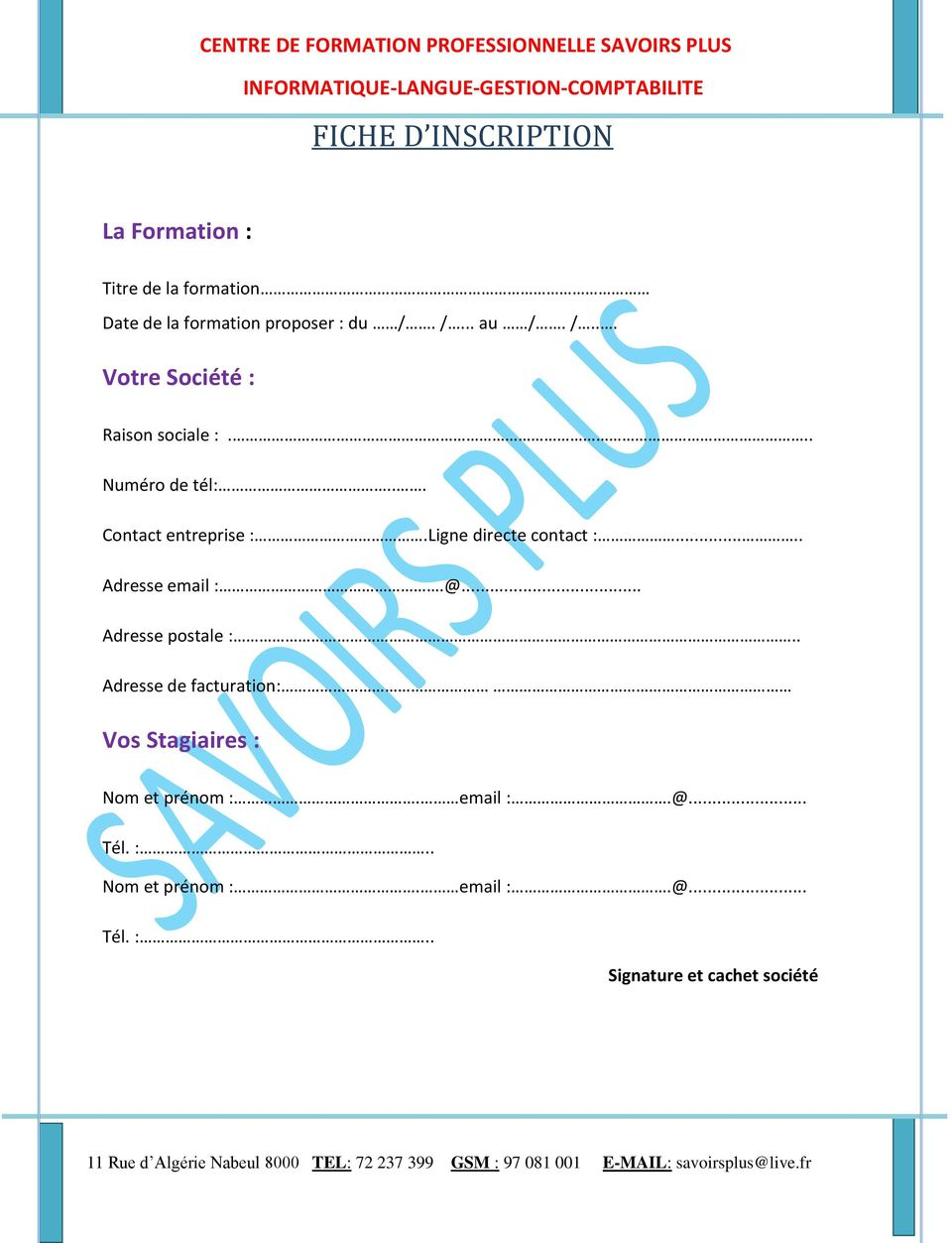 Ligne directe contact :..... Adresse email :.@... Adresse postale :.