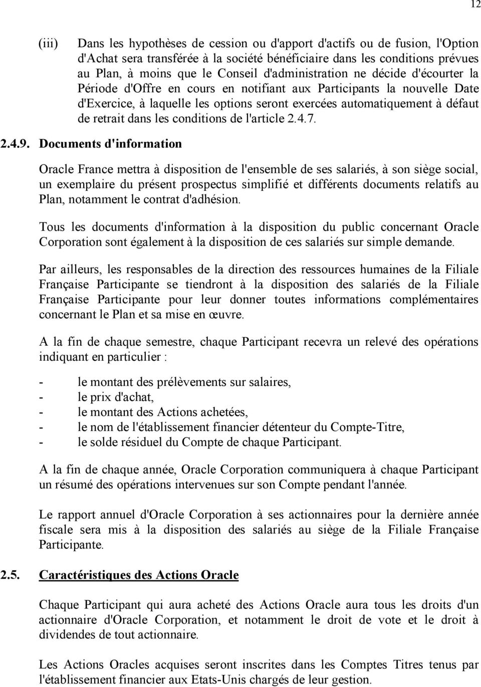 dans les conditions de l'article 2.4.7. 2.4.9.