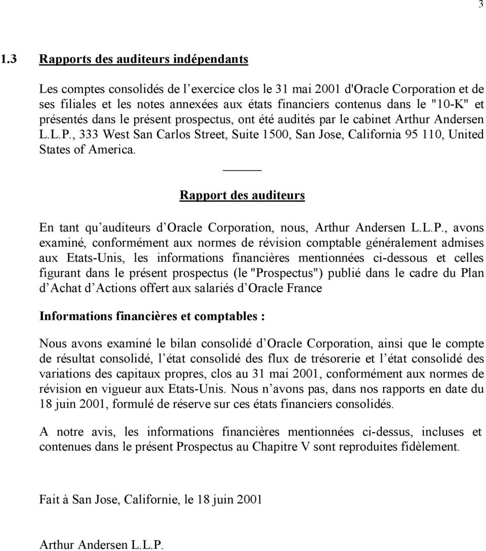 Rapport des auditeurs En tant qu auditeurs d Oracle Corporation, nous, Arthur Andersen L.L.P.