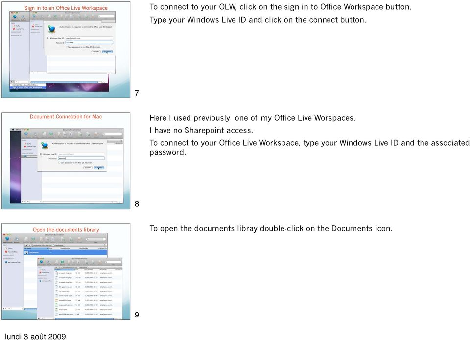 7 Document Connection for Mac Here I used previously one of my Office Live Worspaces. I have no Sharepoint access.