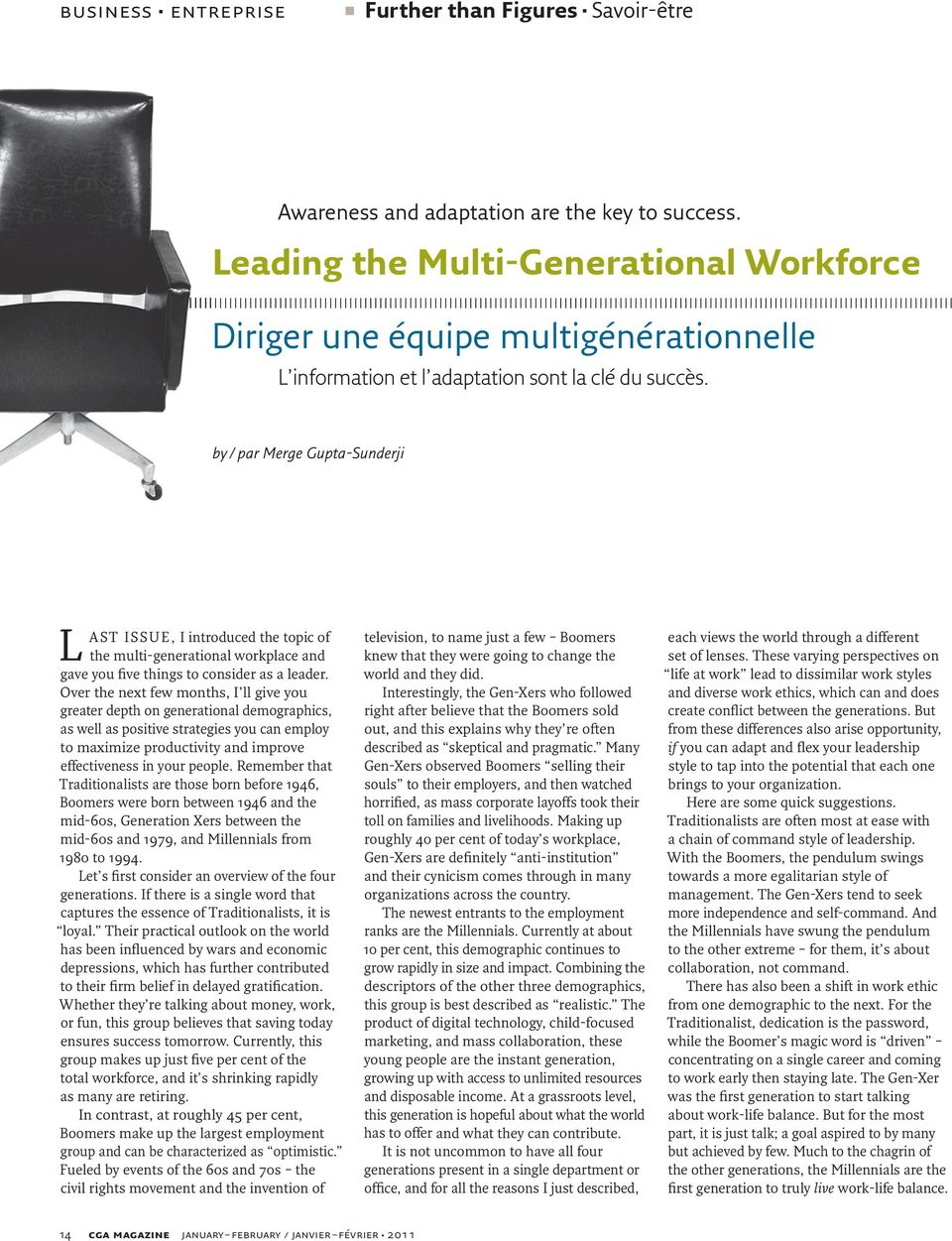 by/par Merge Gupta-Sunderji L AST ISSUE, I introduced the topic of the multi-generational workplace and gave you five things to consider as a leader.