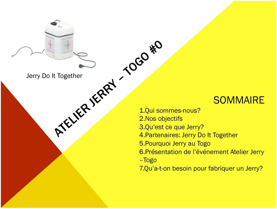 Partenaires: Jerry Do It Together 5.Pourquoi Jerry au Togo 6.