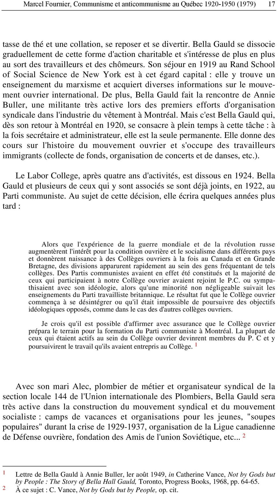 Son séjour en 1919 au Rand School of Social Science de New York est à cet égard capital : elle y trouve un enseignement du marxisme et acquiert diverses informations sur le mouvement ouvrier