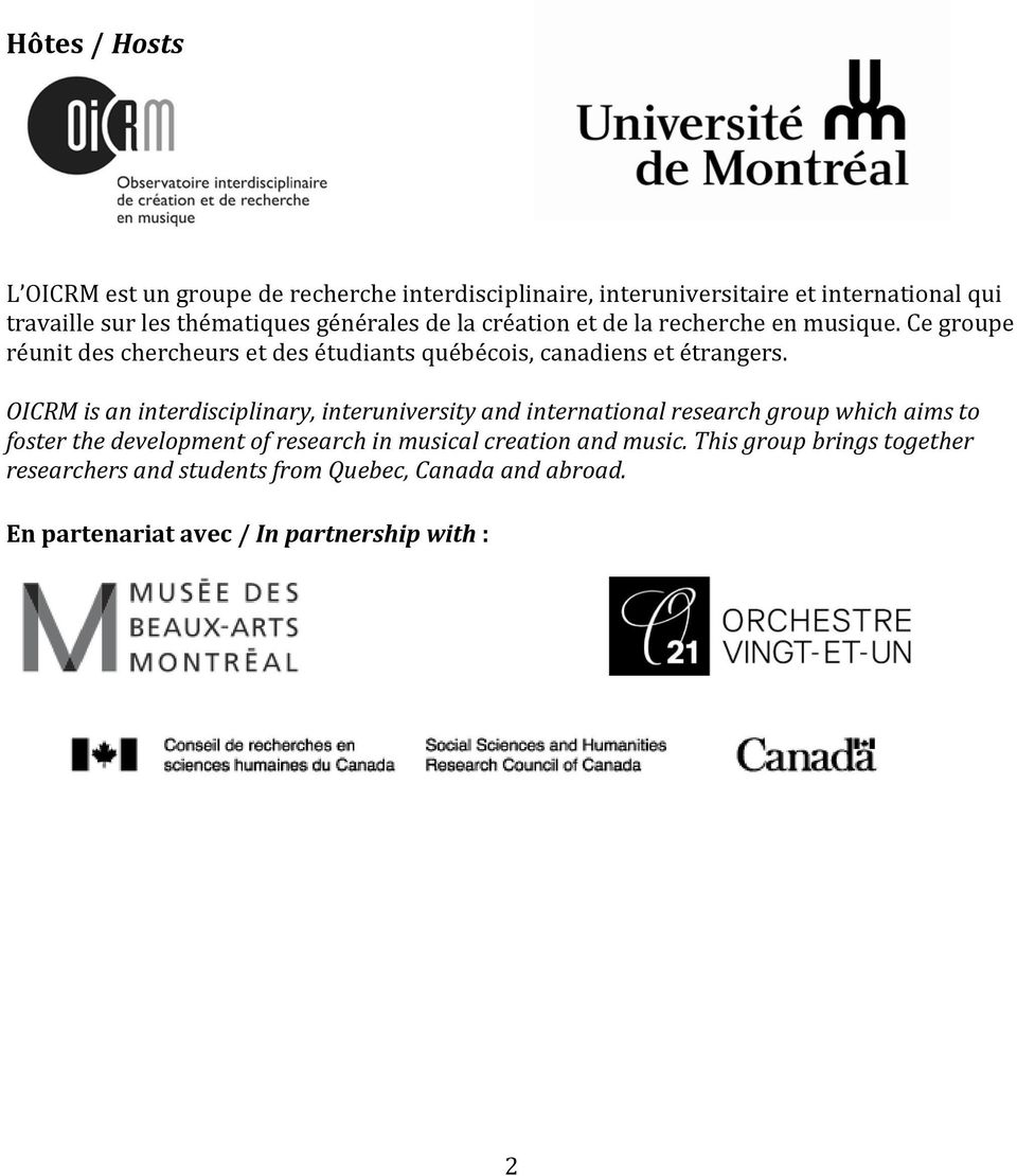 OICRM is an interdisciplinary, interuniversity and international research group which aims to foster the development of research in musical