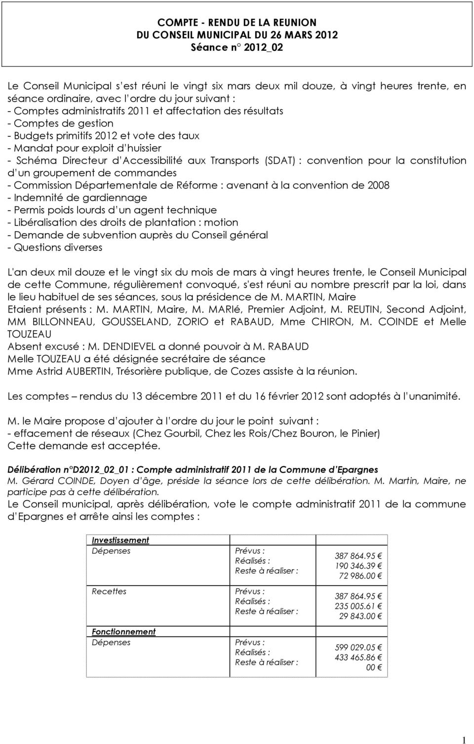 d Accessibilité aux Transports (SDAT) : convention pour la constitution d un groupement de commandes - Commission Départementale de Réforme : avenant à la convention de 28 - Indemnité de gardiennage