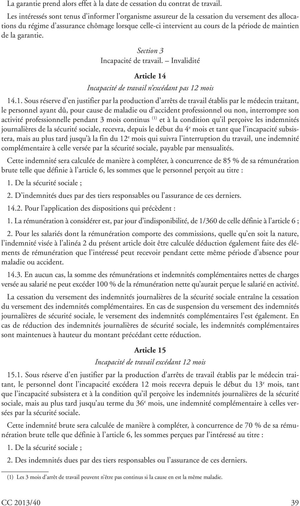la garantie. Section 3 Incapacité de travail. Invalidité Article 14