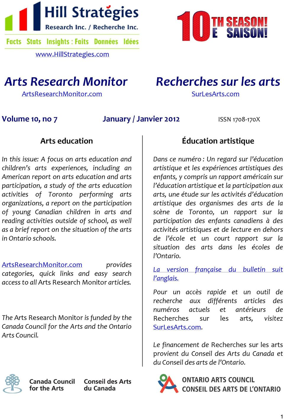 arts participation, a study of the arts education activities of Toronto performing arts organizations, a report on the participation of young Canadian children in arts and reading activities outside