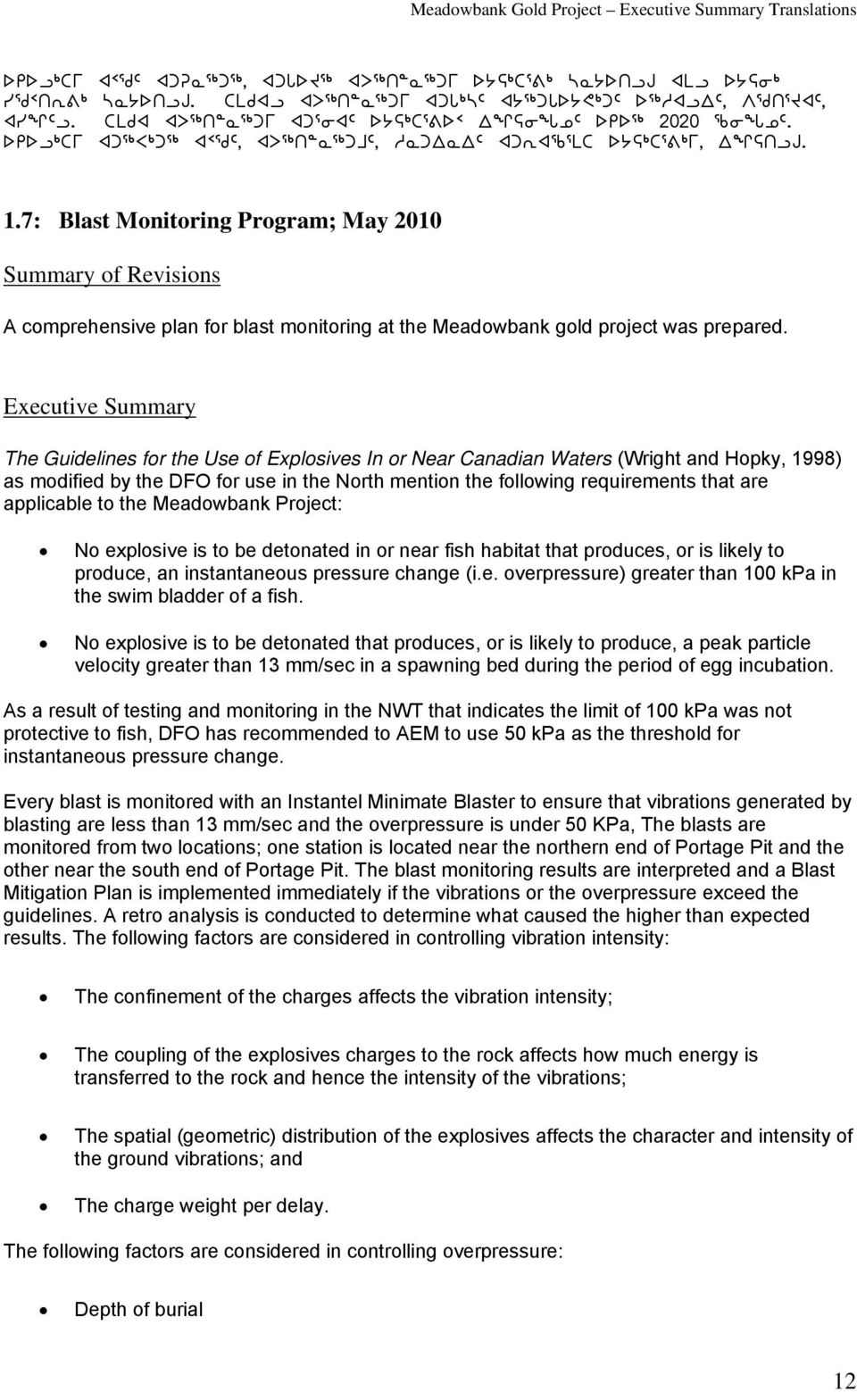 7: Blast Monitoring Program; May 2010 Summary of Revisions A comprehensive plan for blast monitoring at the Meadowbank gold project was prepared.