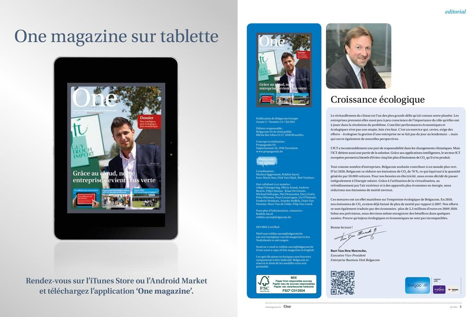 editorial One magazine sur tablette Business Magazine for top ICT Professionals Q4 / octobre 2011 www.onemagazine.