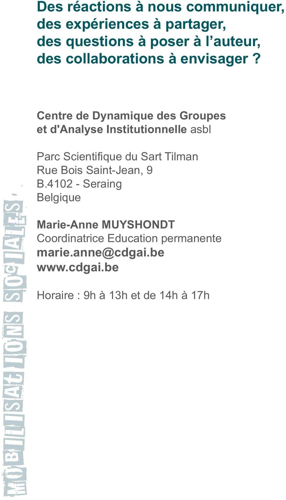 Centre de Dynamique des Groupes et d'analyse Institutionnelle asbl Parc Scientifique du Sart Tilman