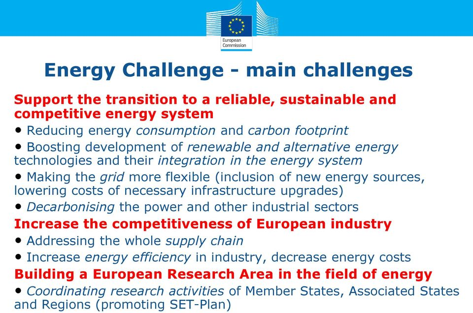Decarbonising the power and other industrial sectors Secure, Clean and efficient Energy Work Programme 2014-2015 Increase the competitiveness of European industry Addressing the whole supply chain