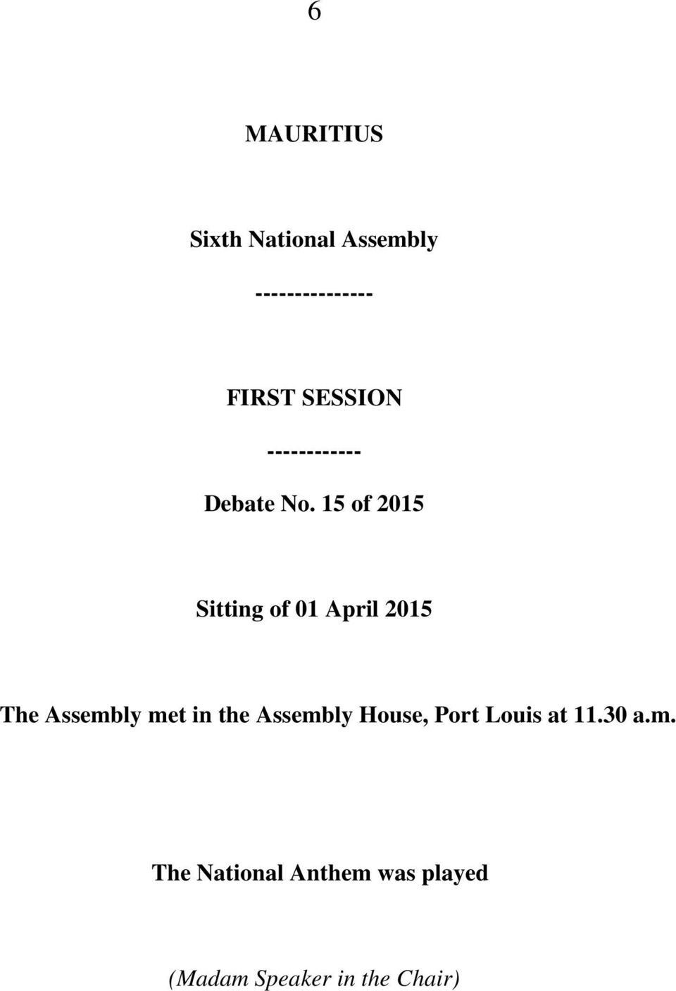15 of 2015 Sitting of 01 April 2015 The Assembly met in the
