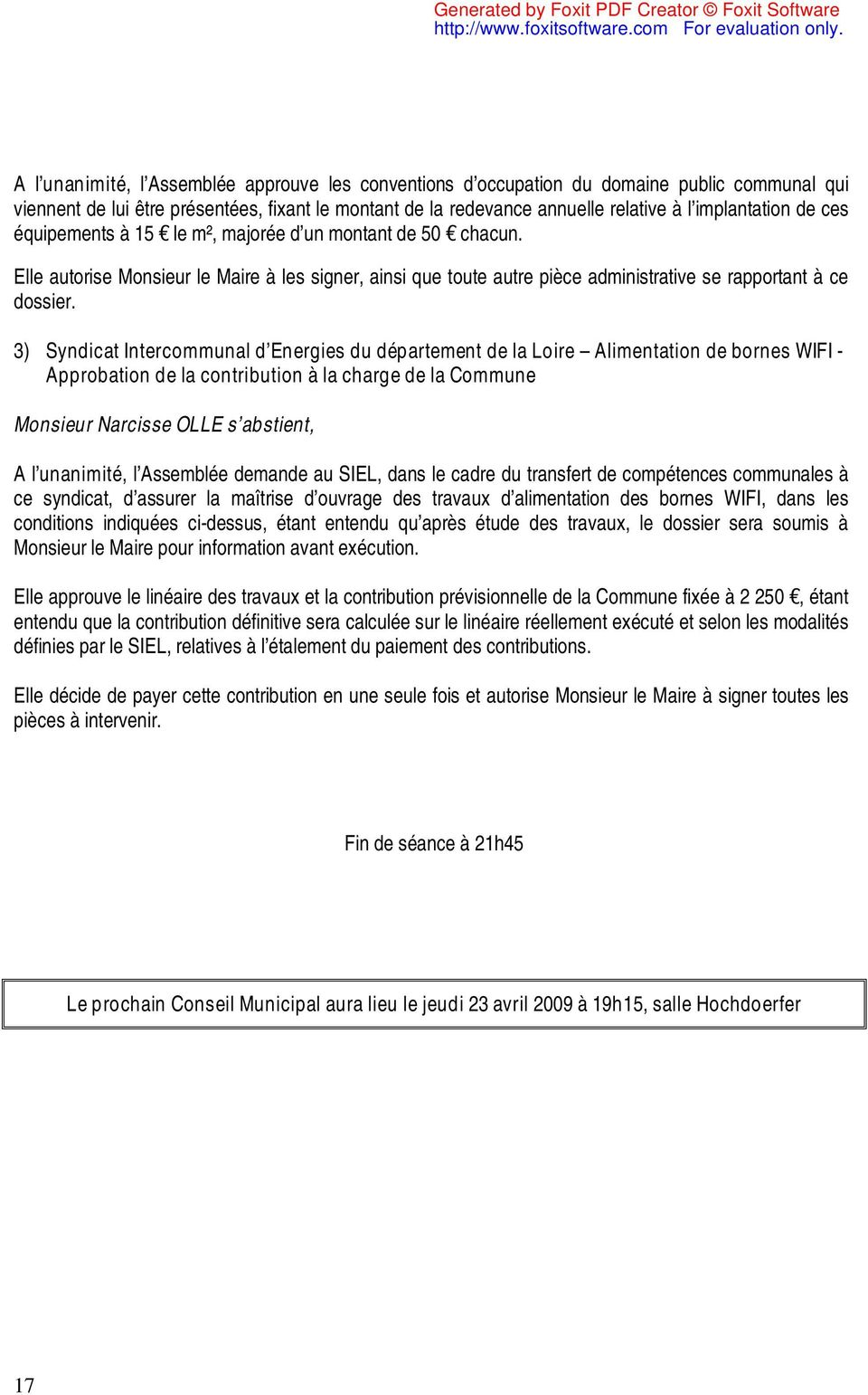 3) Syndicat Intercommunal d Energies du département de la Loire Alimentation de bornes WIFI - Approbation de la contribution à la charge de la Commune Monsieur Narcisse OLLE s abstient, A l