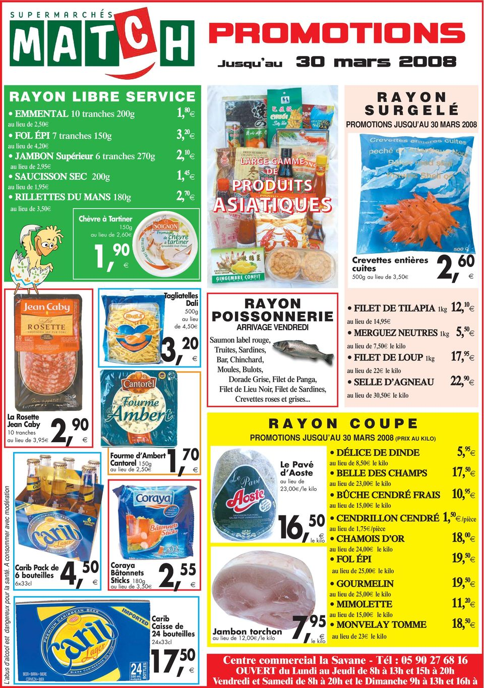 PRODUITS ASIATIQUES RAYON POISSONNERIE ARRIVAGE VENDREDI Saumon label rouge, Truites, Sardines, Bar, Chinchard, Moules, Bulots, Dorade Grise, Filet de Panga, Filet de Lieu Noir, Filet de Sardines,