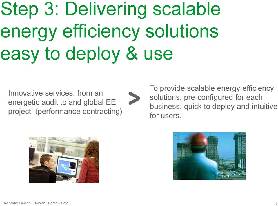 (performance contracting) To provide scalable energy efficiency solutions,