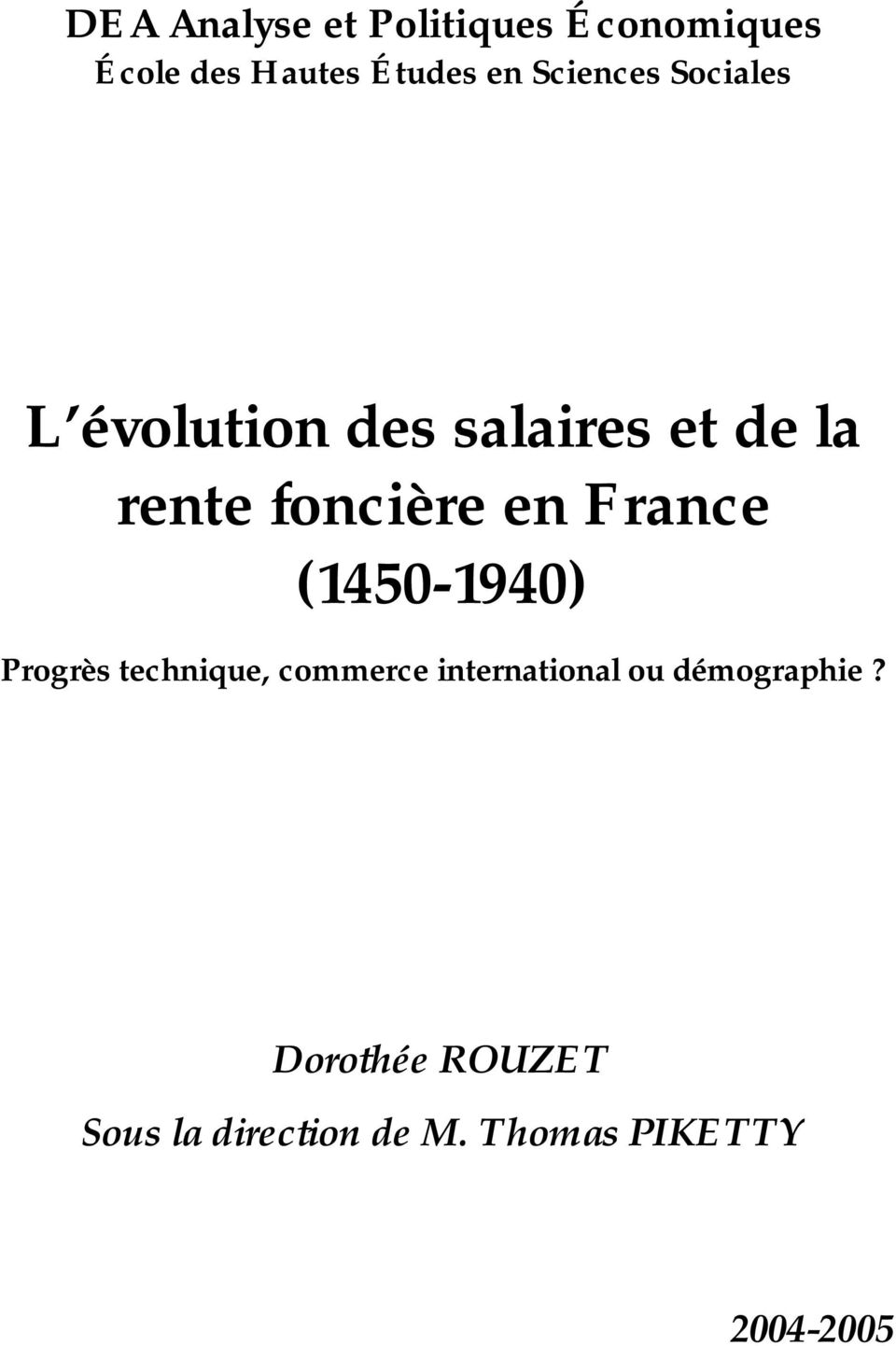 en France (1450-1940) Progrès technique, commerce international ou