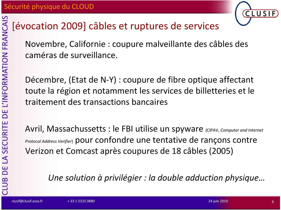 transactions bancaires Avril, Massachussetts : le FBI utilise un spyware (CIPAV, Computer and Internet Protocol Address Verifier)pour