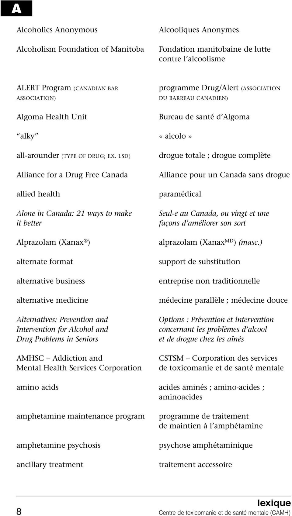 LSD) Alliance for a Drug Free Canada allied health Alone in Canada: 21 ways to make it better Alprazolam (Xanax ) alternate format alternative business alternative medicine Alternatives: Prevention