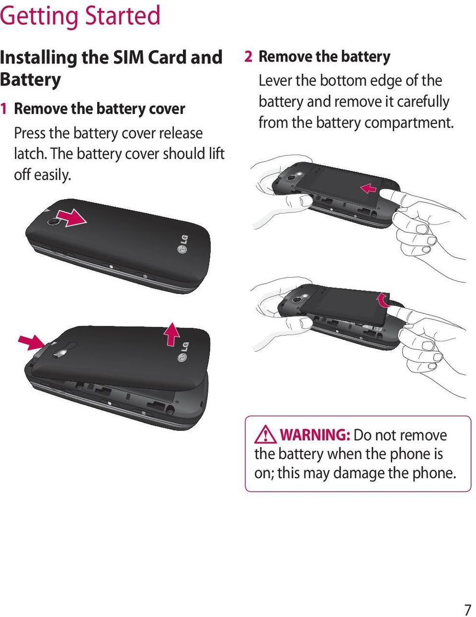2 Remove the battery Lever the bottom edge of the battery and remove it carefully from