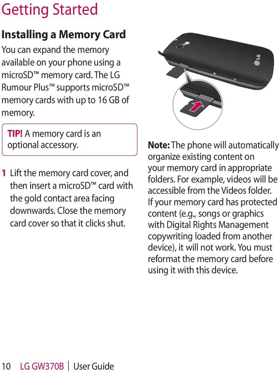 Close the memory card cover so that it clicks shut. Note: The phone will automatically organize existing content on your memory card in appropriate folders.