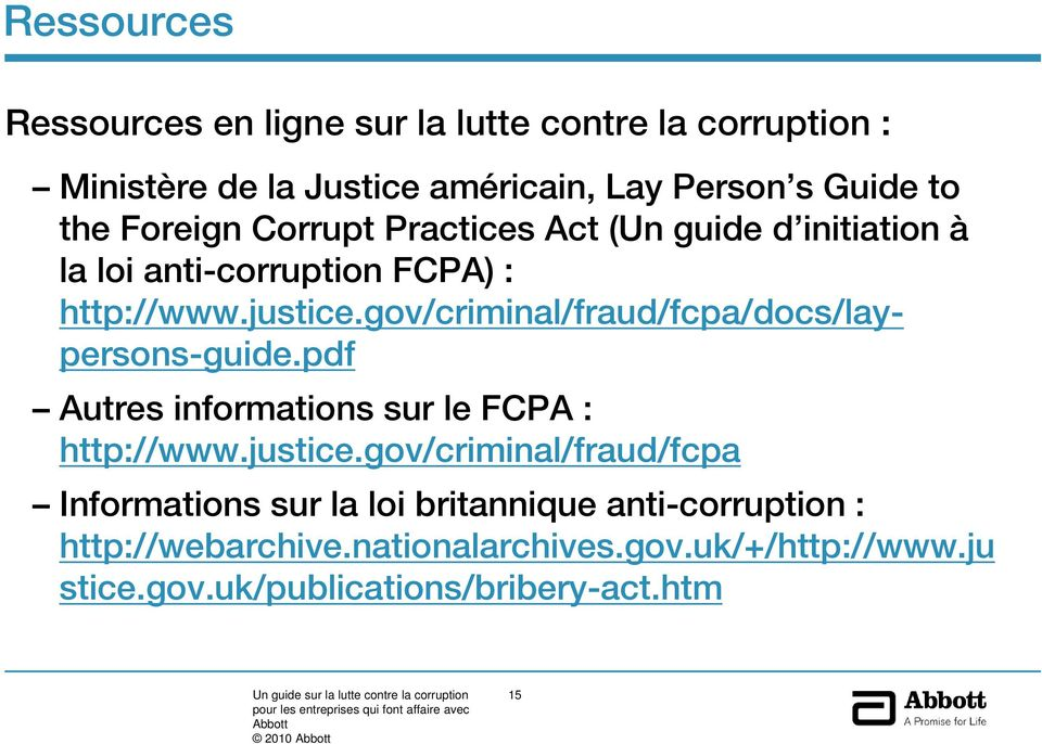 gov/criminal/fraud/fcpa/docs/laypersons-guide.pdf Autres informations sur le FCPA : http://www.justice.