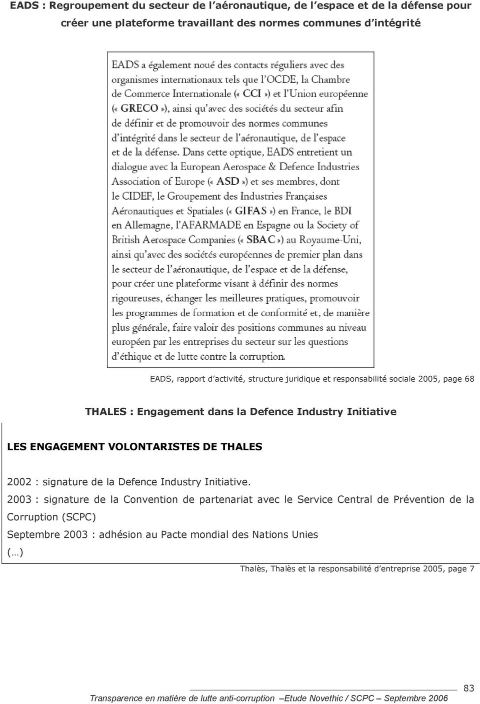 VOLONTARISTES DE THALES 2002 : signature de la Defence Industry Initiative.
