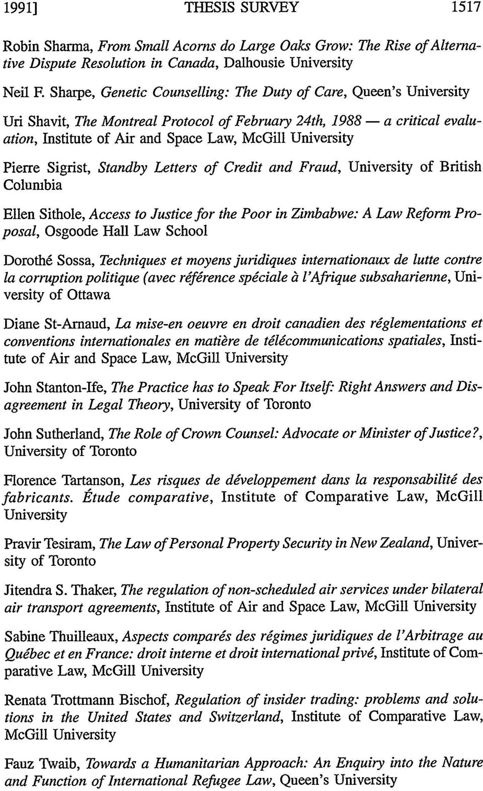 Pierre Sigrist, Standby Letters of Credit and Fraud, University of British Columbia Ellen Sithole, Access to Justice for the Poor in Zimbabwe: A Law Reform Proposal, Osgoode Hall Law School Doroth6