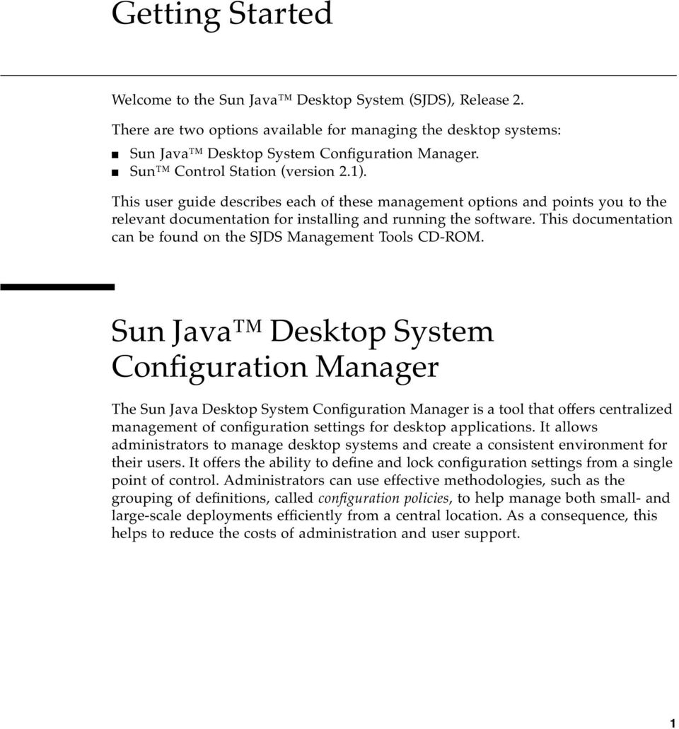 This documentation can be found on the SJDS Management Tools CD-ROM.