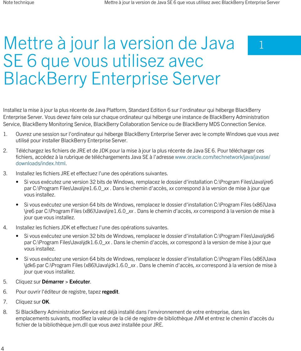 Vous devez faire cela sur chaque ordinateur qui héberge une instance de BlackBerry Administration Service, BlackBerry Monitoring Service, BlackBerry Collaboration Service ou de BlackBerry MDS