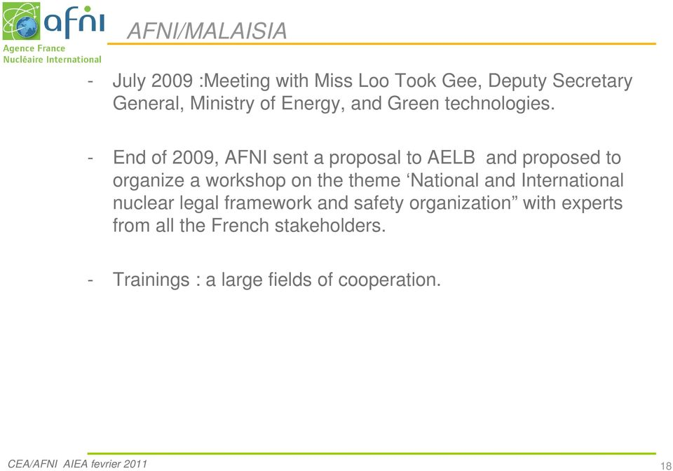 - End of 2009, AFNI sent a proposal to AELB and proposed to organize a workshop on the theme National