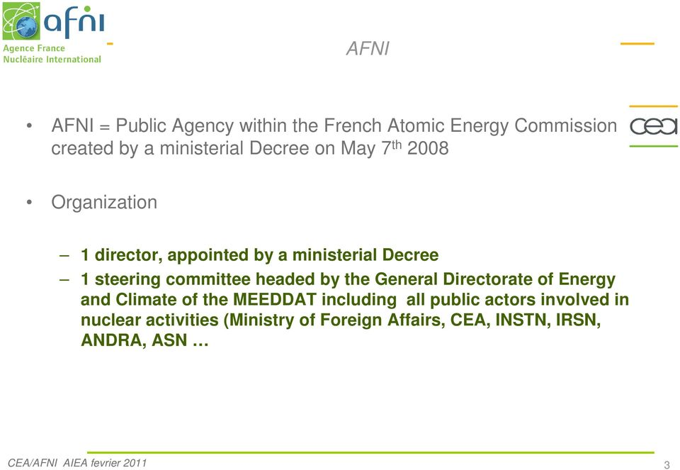 the General Directorate of Energy and Climate of the MEEDDAT including all public actors involved in