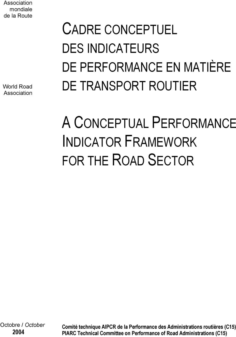 THE ROAD SECTOR Octobre / October 2004 Comité technique AIPCR de la Performance des