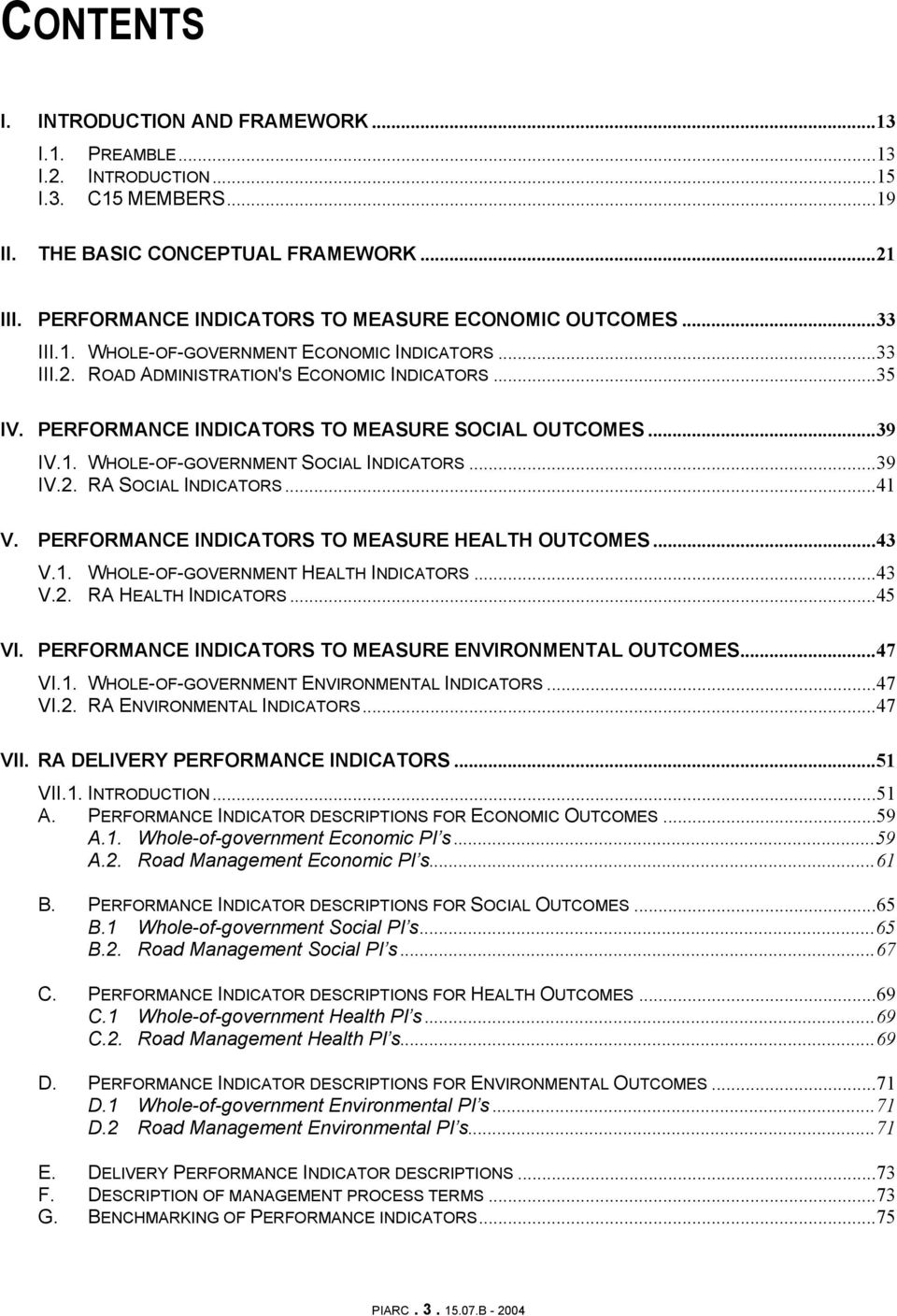PERFORMANCE INDICATORS TO MEASURE SOCIAL OUTCOMES...39 IV.1. WHOLE-OF-GOVERNMENT SOCIAL INDICATORS...39 IV.2. RA SOCIAL INDICATORS...41 V. PERFORMANCE INDICATORS TO MEASURE HEALTH OUTCOMES...43 V.1. WHOLE-OF-GOVERNMENT HEALTH INDICATORS.