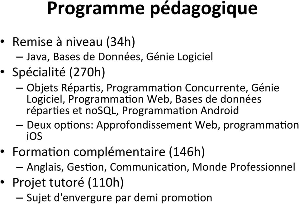 nosql, Programma/on Android Deux op/ons: Approfondissement Web, programma/on ios Forma/on complémentaire