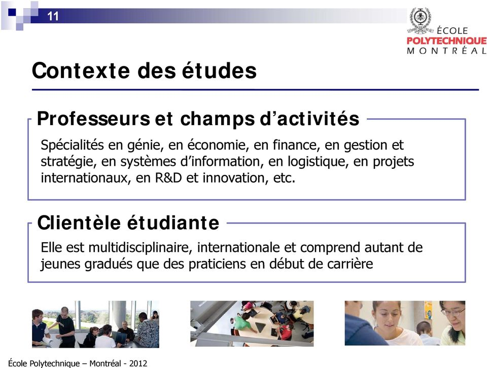 projets internationaux, en R&D et innovation, etc.