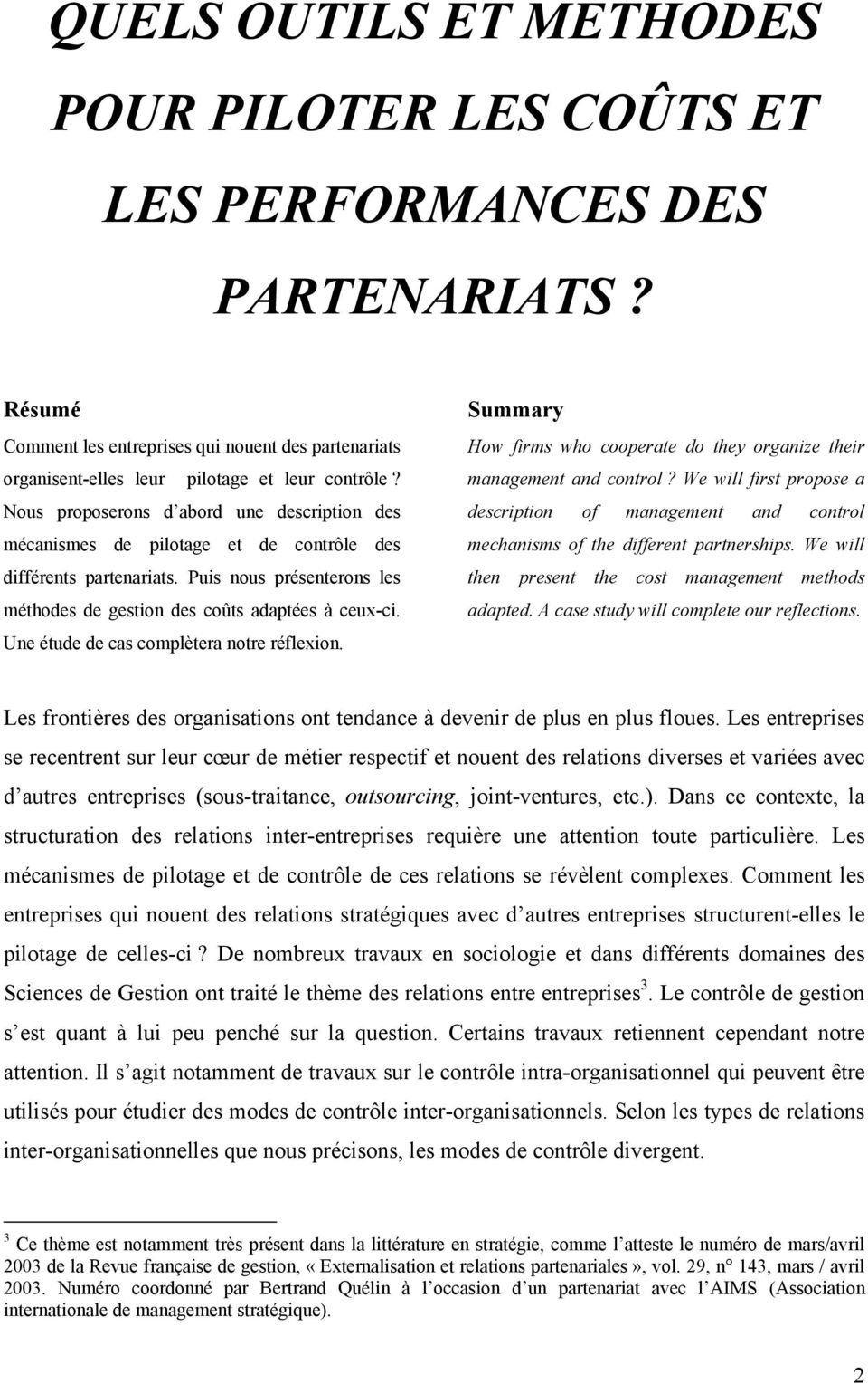 Une étude de cas complètera notre réflexion. Summary How firms who cooperate do they organize their management and control?