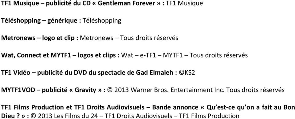 de Gad Elmaleh : KS2 MYTF1VOD publicité «Gravity» : 2013 Warner Bros. Entertainment Inc.
