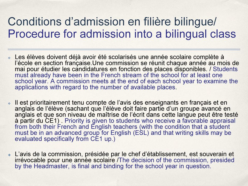 / Students must already have been in the French stream of the school for at least one school year.