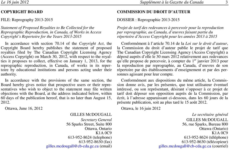 14 of the Copyright Act, the Copyright Board hereby publishes the statement of proposed royalties filed by The Canadian Copyright Licensing Agency (Access Copyright) on March 30, 2012, with respect