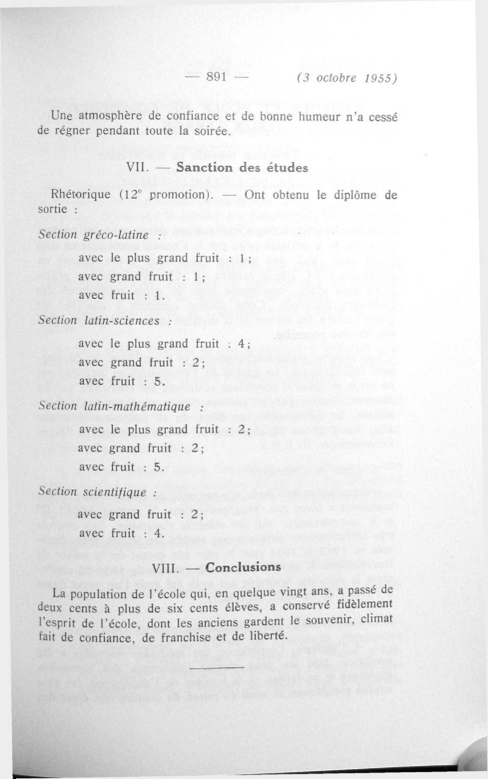 Section latin-sciences : avec le plus grand fruit : 4 ; avec grand fruit : 2 ; avec fruit : 5. Section latin-mathématique : avec le plus grand fruit : 2 ; avec grand fruit : 2 ; avec fruit : 5.