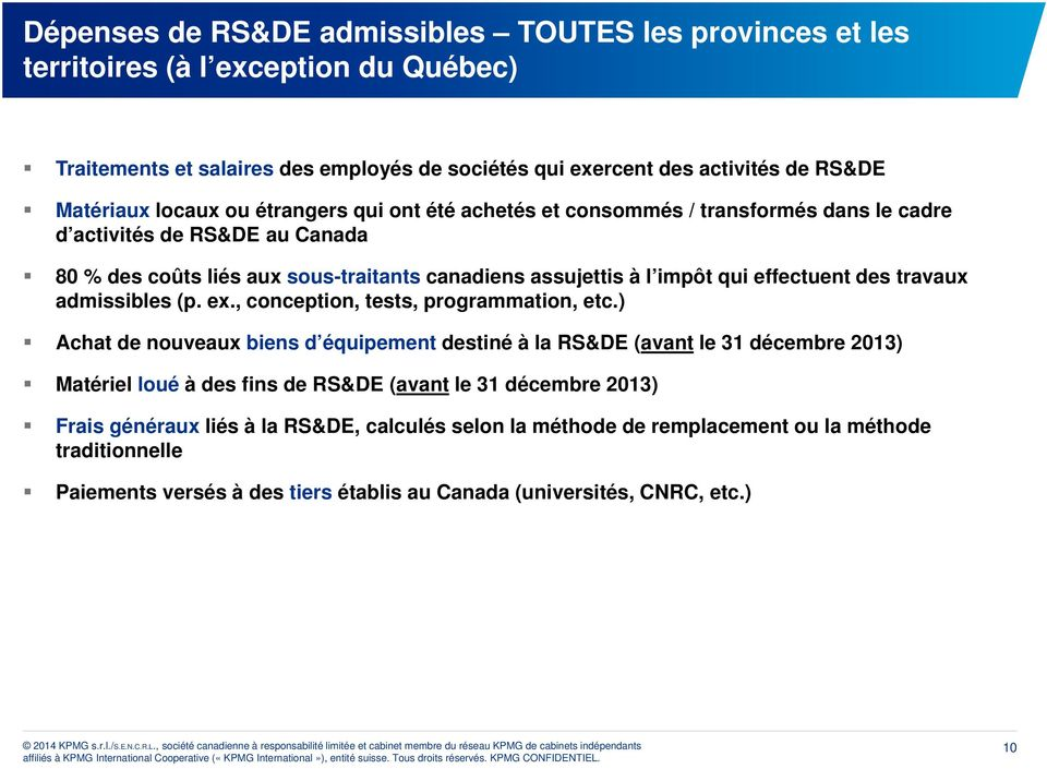 des travaux admissibles (p. ex., conception, tests, programmation, etc.