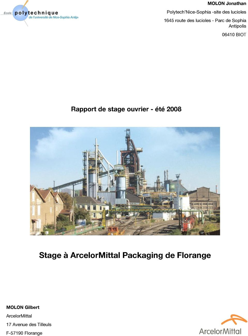 stage ouvrier - été 2008 Stage à ArcelorMittal Packaging de
