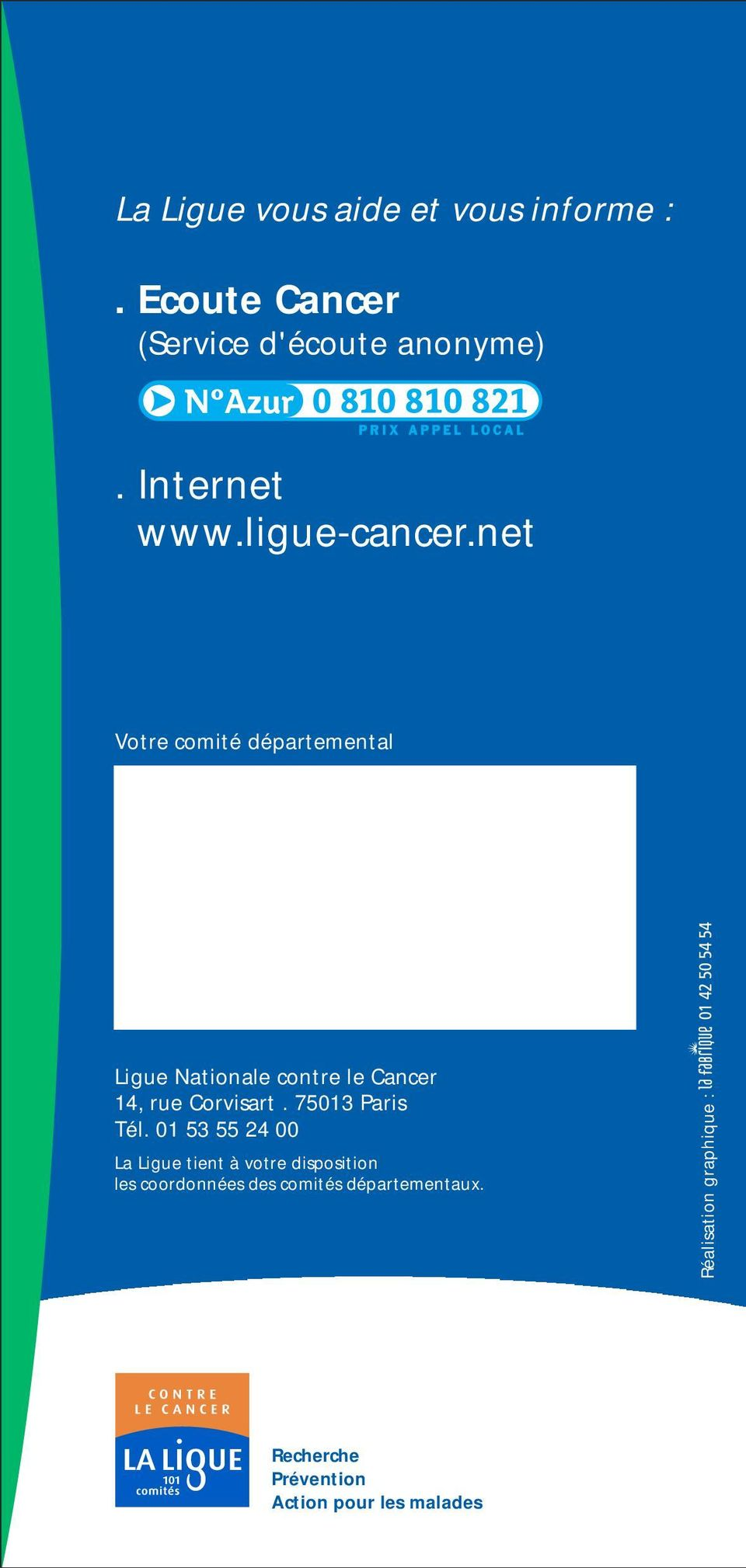 net Votre comité départemental Ligue Nationale contre le Cancer 14, rue Corvisart.